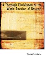 A Thorough Elucidiation of the Whole Doctrine of Descents (Large Print Edition)