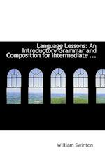 Language Lessons: An Introductory Grammar and Composition for Intermediate ...