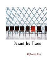 Devant Les Tisons af Alphonse Karr