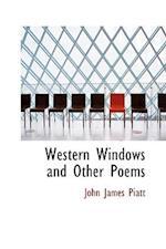 Western Windows and Other Poems af John James piatt