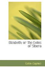 Elizabeth; Or the Exiles of Sibera af Sophie Cottin