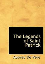 The Legends of Saint Patrick af Aubrey De Vere