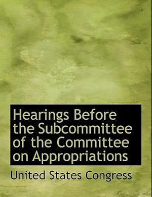 Bog, paperback Hearings Before the Subcommittee of the Committee on Appropriations af United States Congress