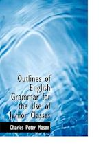 Outlines of English Grammar for the Use of Junior Classes