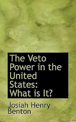 The Veto Power in the United States: What is It?