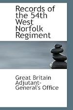 Records of the 54th West Norfolk Regiment af Great Britain Adjutant-General's Office, Grea Britain Adjutant-General's Office