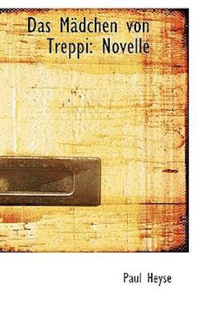 Das MAcdchen von Treppi: Novelle
