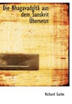 Die Bhagavadgartac Aus Dem Sanskrit Abersetzt af Richard Garbe
