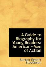 A Guide to Biography for Young Readers af Burton Egbert Stevenson