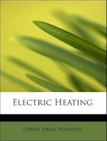 Electric Heating af Edwin James Houston