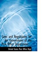 Laws and Regulations for the Government of the Post Office Department ... af United States Post Office Dept