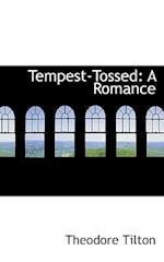 Tempest-Tossed af Theodore Tilton