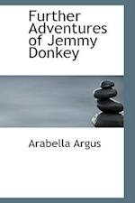 Further Adventures of Jemmy Donkey af Arabella Argus