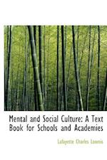 Mental and Social Culture: A Text Book for Schools and Academies (Large Print Edition) af Lafayette Charles Loomis