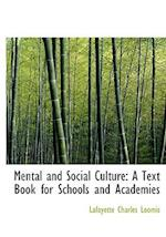 Mental and Social Culture af Lafayette Charles Loomis
