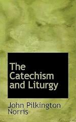 The Catechism and Liturgy af John Pilkington Norris