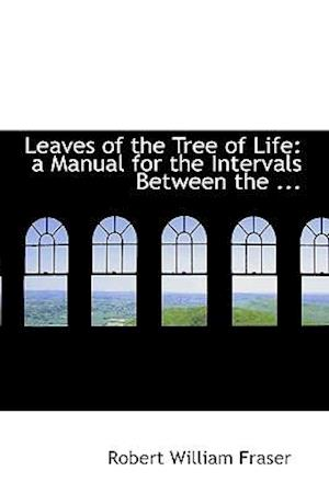 Leaves of the Tree of Life: a Manual for the Intervals Between the ...