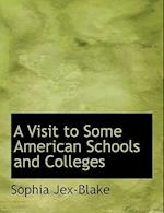 A Visit to Some American Schools and Colleges (Large Print Edition) af Sophia Jex-Blake