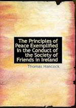 The Principles of Peace Exemplified in the Conduct of the Society of Friends in Ireland af Thomas Hancock