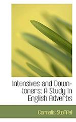 Intensives and Down-toners: A Study in English Adverbs af Cornelis Stoffel