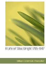 A Life of Silas Wright 1795-1847 af William Estabrook Chancellor