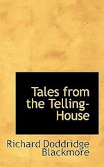 Tales from the Telling-House af R. D. Blackmore