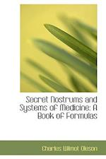 Secret Nostrums and Systems of Medicine af Charles Wilmot Oleson