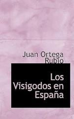 Los Visigodos en España af Juan Ortega Rubio