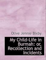 My Child-Life in Burmah af Olive Jennie Bixby