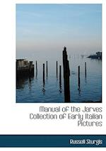 Manual of the Jarves Collection of Early Italian Pictures (Large Print Edition) af Russell Sturgis