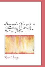 Manual of the Jarves Collection of Early Italian Pictures af Russell Sturgis