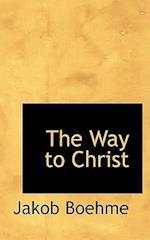 The Way to Christ af Jakob Boehme