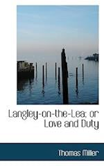 Langley-On-The-Lea; Or Love and Duty