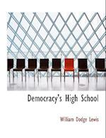 Democracy's High School af William Dodge Lewis