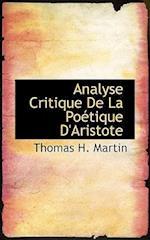 Analyse Critique de La Poactique D'Aristote af Thomas H. Martin