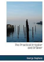 The Practical Irrigator and Drainer af George Stephens