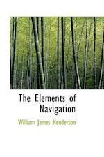 The Elements of Navigation af William James Henderson