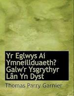 Yr Eglwys AI Ymneillduaeth? Galw'r Ysgrythyr Lacn Yn Dyst af Thomas Parry Garnier