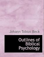 Outlines of Biblical Psychology af Johann Tobias Beck