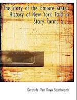 The Story of the Empire State.: History of New York Told in Story Form; a ... (Large Print Edition)