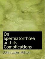On Spermatorrha A and Its Complications af John Laws Milton