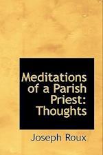 Meditations of a Parish Priest af Joseph Roux
