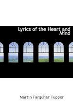 Lyrics of the Heart and Mind af Martin Farquhar Tupper