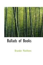Ballads of Books af Brander Matthews