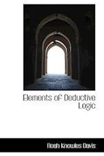 Elements of Deductive Logic af Noah K. Davis
