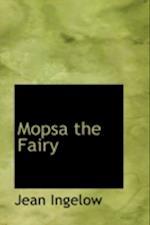 Mopsa the Fairy af Jean Ingelow