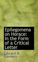 Epilegomena on Horace af Edward R. Garnsey