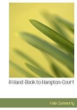 A Hand-Book to Hampton-Court (Large Print Edition)