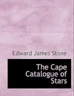 The Cape Catalogue of Stars af Edward James Stone