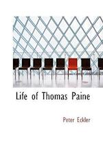 Life of Thomas Paine af Peter Eckler